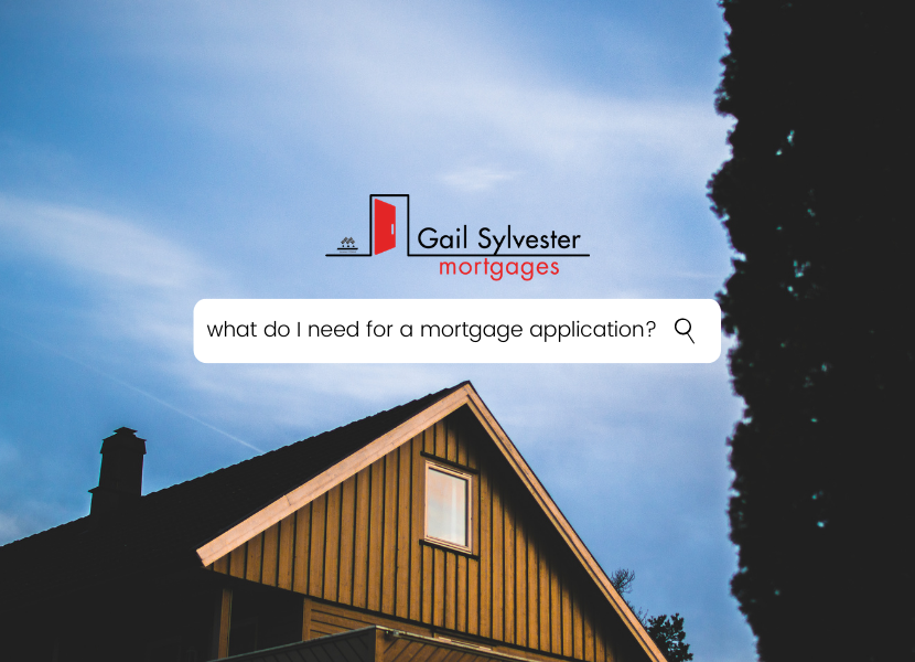 What do I need for Your Mortgage Application