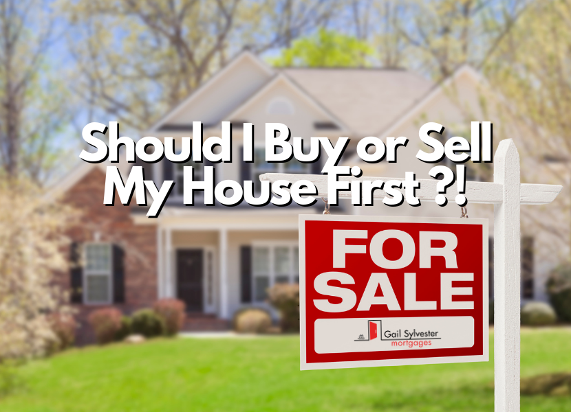 Should I Buy or Sell My House First ?!