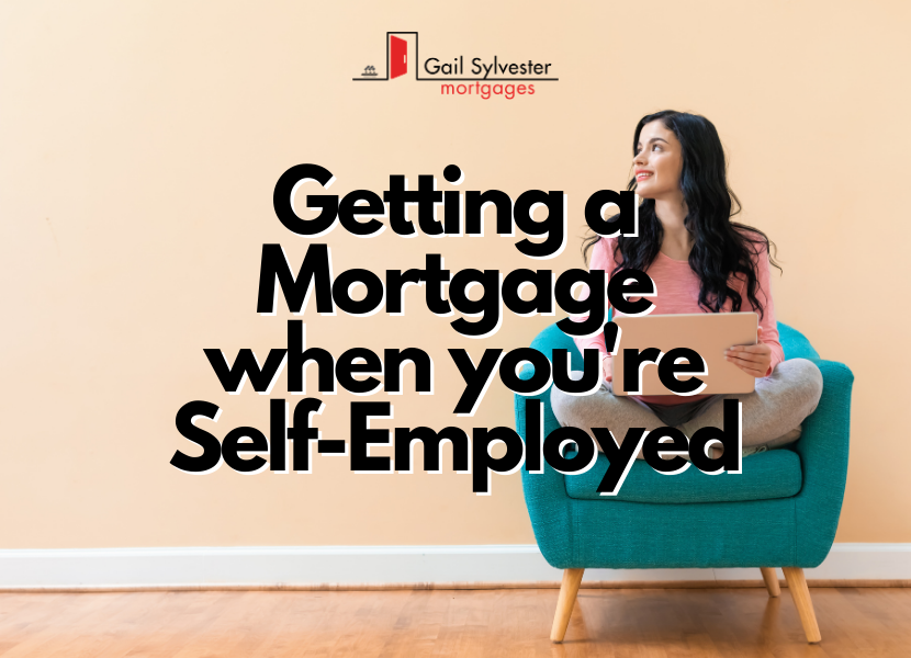 Getting a Mortgage When You're Self-Employed | Gail Sylvester Mortgages