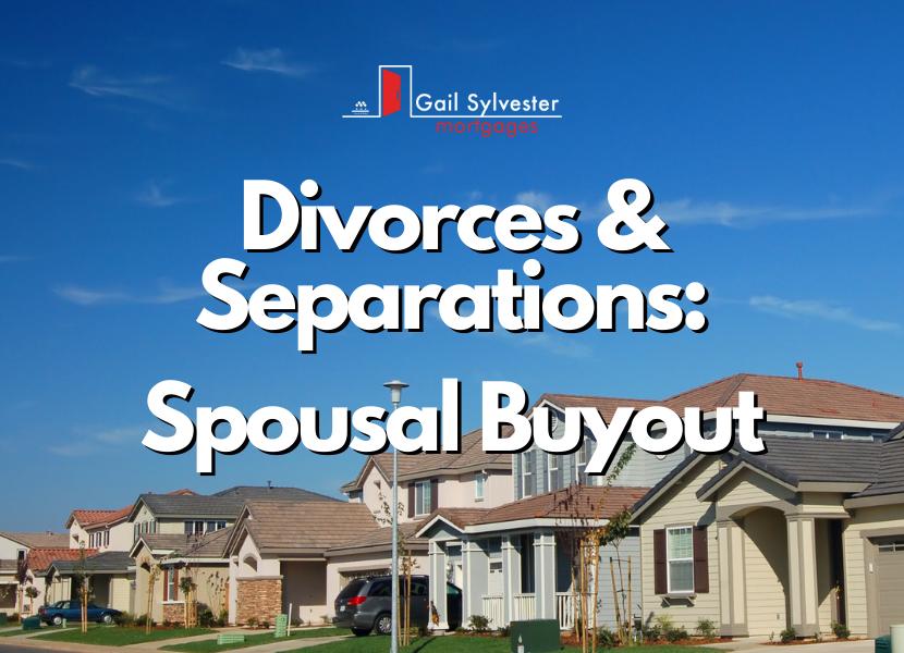 Divorces & Separations: Spousal Buyout