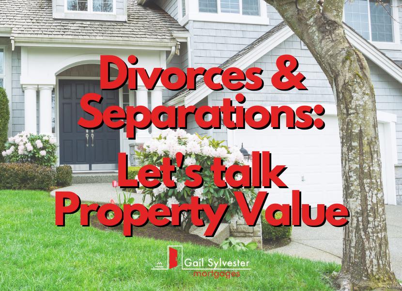 Divorces & Separations: Property Values